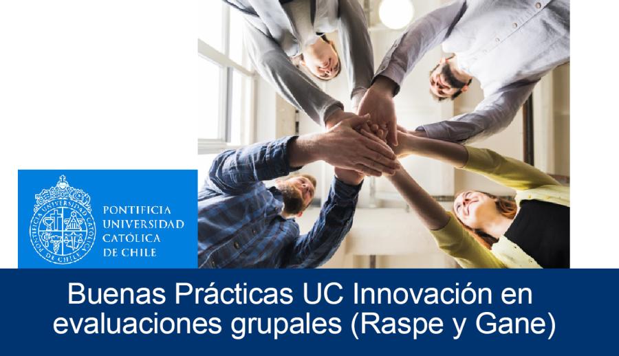 Buenas Prácticas UC: Innovación en evaluaciones grupales (Raspe y Gane)