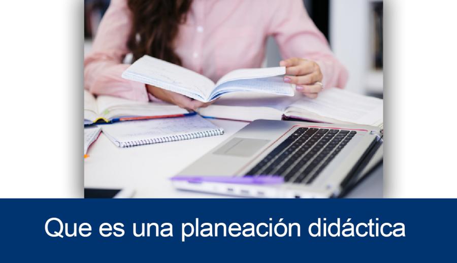 ¿Qué es una planeación didáctica?